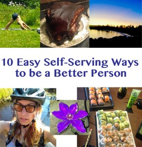 10 Easy and Self-Serving Ways to be a Better Person