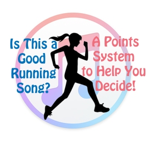 Is this a Good Running Song? A Points System to Help You Decide
