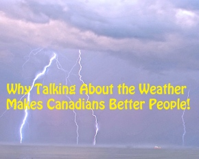Why Talking About the Weather Makes Canadians Better People
