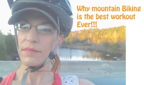 Why Mountain Biking is the Best Workout Ever!!!