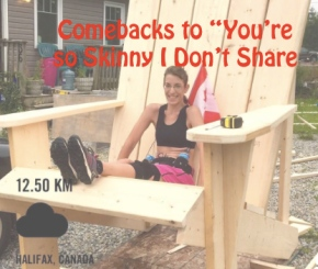 "Comebacks I Don't Say to ""You're So Skinny!"""