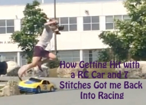 How Getting Hit with a 1/4 Scale RC Car and 7 Stitches Finally Led to Me Racing