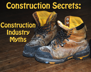 Construction Secrets: Industry Myths
