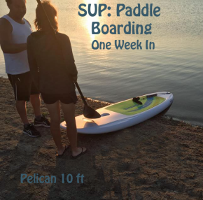 SUP Paddle Boarding One Week In Pelican 10 ft