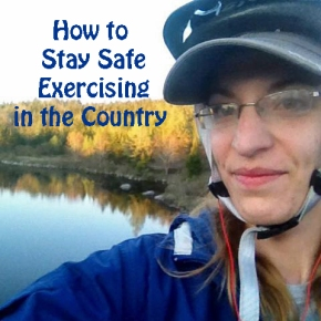 How to Stay Safe While Exercising in theCountry