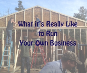 What it's Really Like Running Your Own Business