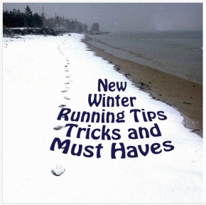 New Winter Running Tips, Tricks and Must Haves