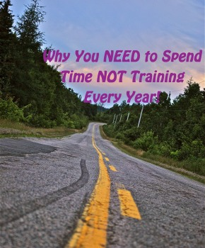 Why You Need to Spend Time NOT Training Every Year