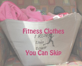 Fitness Clothes to Skip