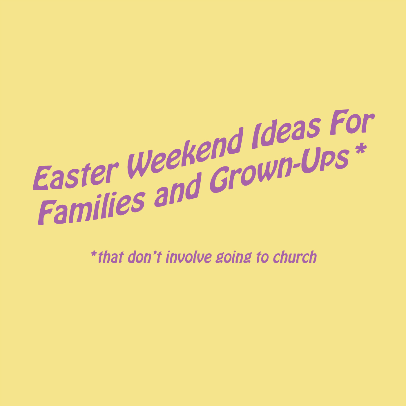 Easter Ideas For The Non Church Going Crowd Sweat Sweetly